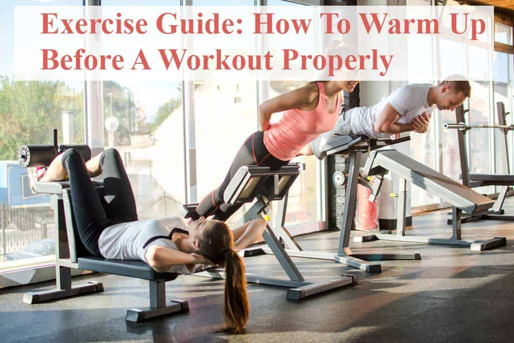 Exercise Guide: How To Warm Up Before A Workout Properly