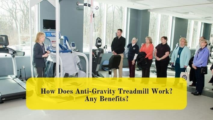 How Does Anti-Gravity Treadmill Work and Does it has Any Benefits