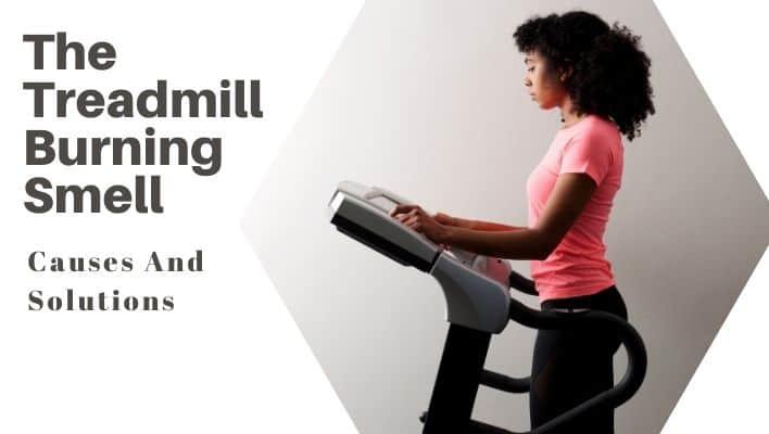 Treadmill Burning Smell checking